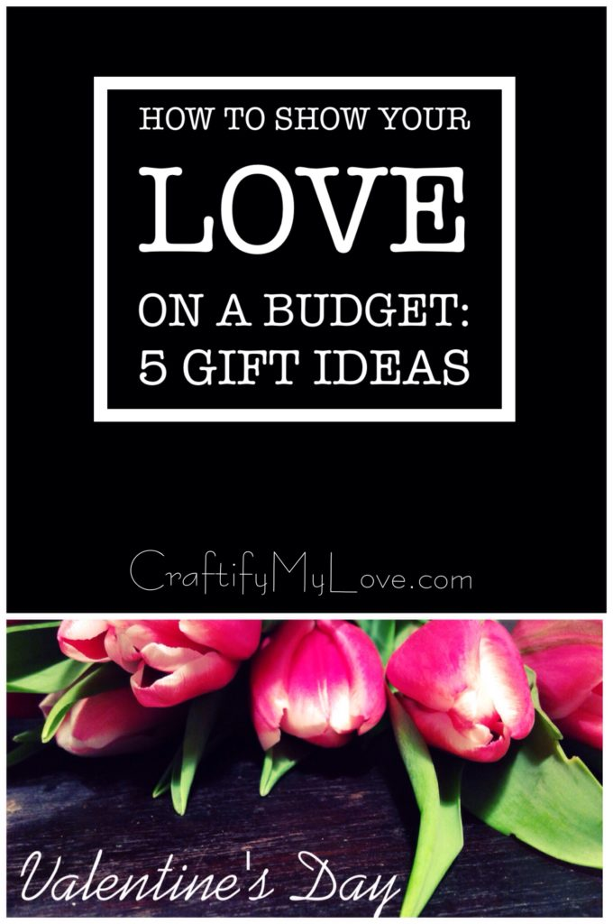 How to spend valentine's day on a budget - 5 gift ideas from Habiba by CraftifyMyLove.com