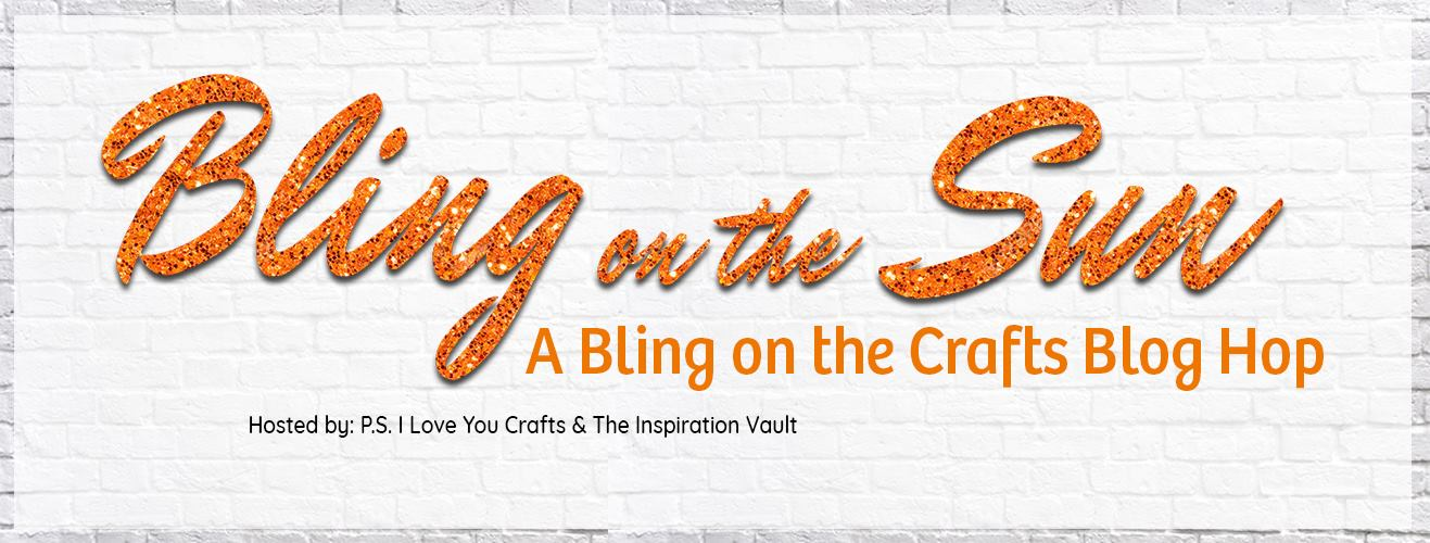Bling on the Sun - A Bling on the Crafts Blog Hop