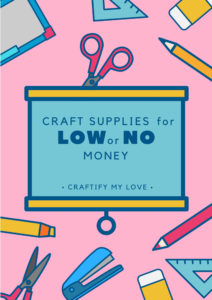 Free Guide to Craft Supplies for Low or No Money