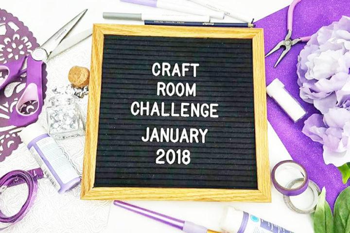 Craft Room Challenge January 2018