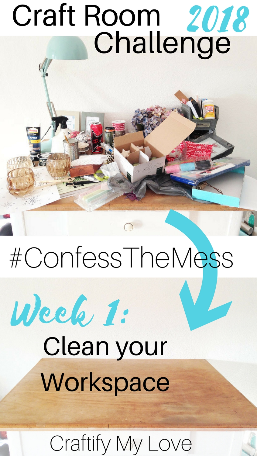 Welcome to the Craft Room Challenge 2018. Week 1 - Clean your Workspace! #craftroomchallenge #confessthemess #cleanupchallenge #craftroom #workspace #organizeationtips #organize
