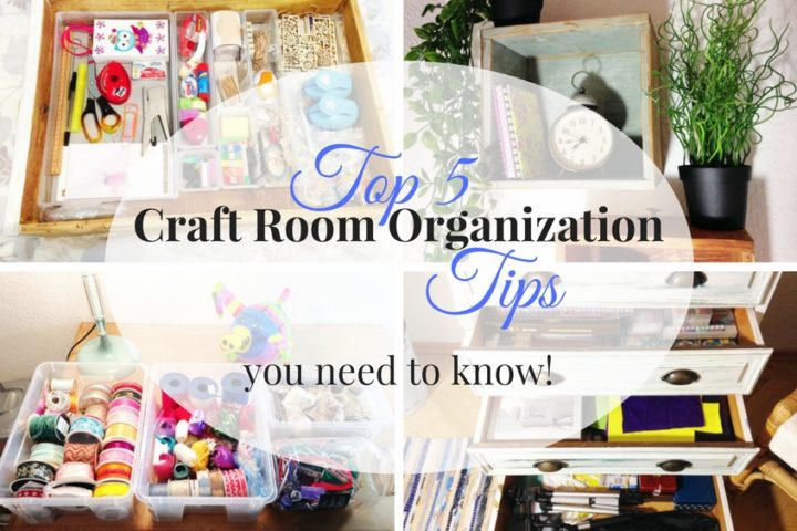 Top 5 craft room organization tipps every creative person and DIYer needs to know