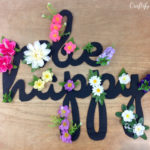 a be happy rustic floral chalkpaint sign from upcycled cardboard