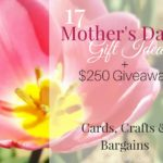 Mother's Day Gift Guide - 17 creative and inexpensive Mother's Day Gift Ideas plus $ 250 giveaway