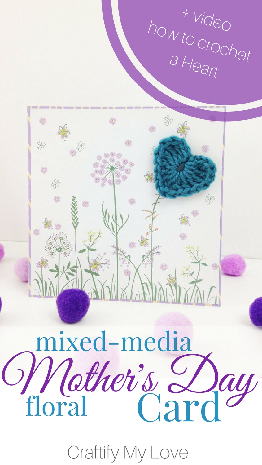 Super easy tutorial for an absolutely darling mixed media Mother's Day card that is made in literally no time at all. Very detailed paper crafts directions and even includes a video on how to crochet that heart. | #mixedmedia #cardmaking #mothersday #papercrafts #birthdaycard