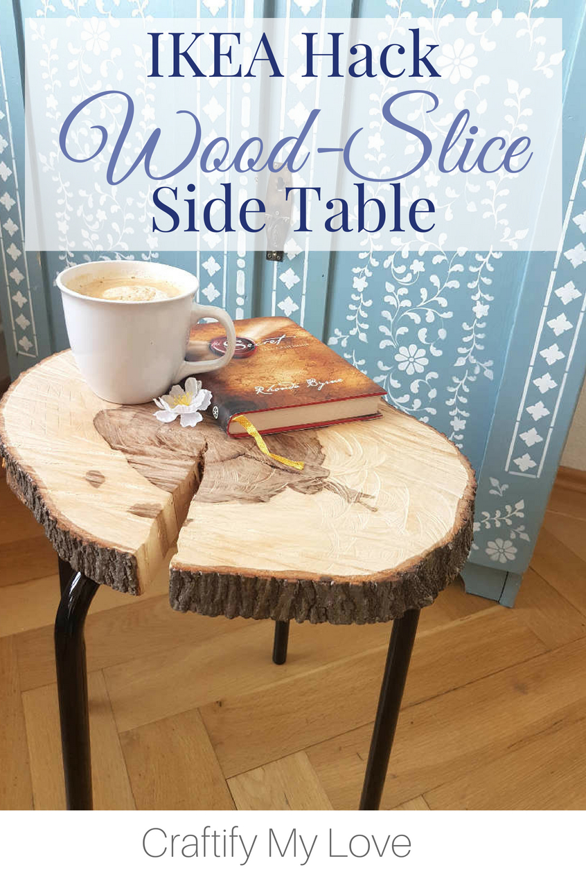 This IKEA Hack wood slice side table is a MUST if you are into DIYing your own furniture. IKEAS Marious will provide the legs, a slice of lumber the table surface. Voila! #craftifymylove #woodslice #treeslice #sidetable #lumber #woodworking