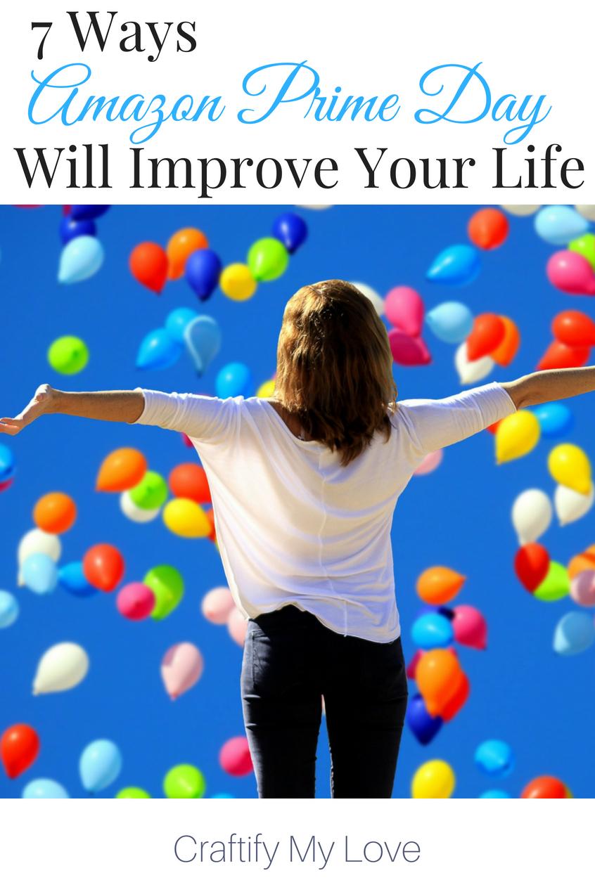 7 ways amazon prime day can and will improve your life!! #craftifymylove #savingmoney #howtosavemoney #howtoshopamazonprimeday #mustknowsforamazonprimeday #amazonprimeday #howtosavetime