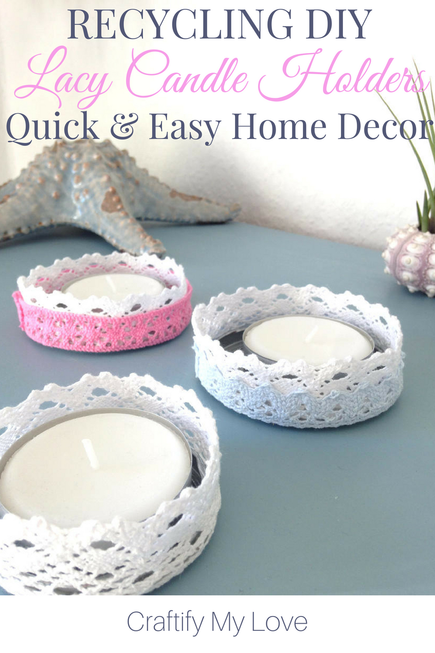 Learn how to make this quick and easy recycling project. Click and see how you can DIY this romantic candle holder for literally nothing. Frugal home decor is the best! Don't you think? #craftifymylove #frugalhomedecor #homedecoronabudget #recyclingproject #upcycling #DIYcandleholder #shabbychique #shabbychic