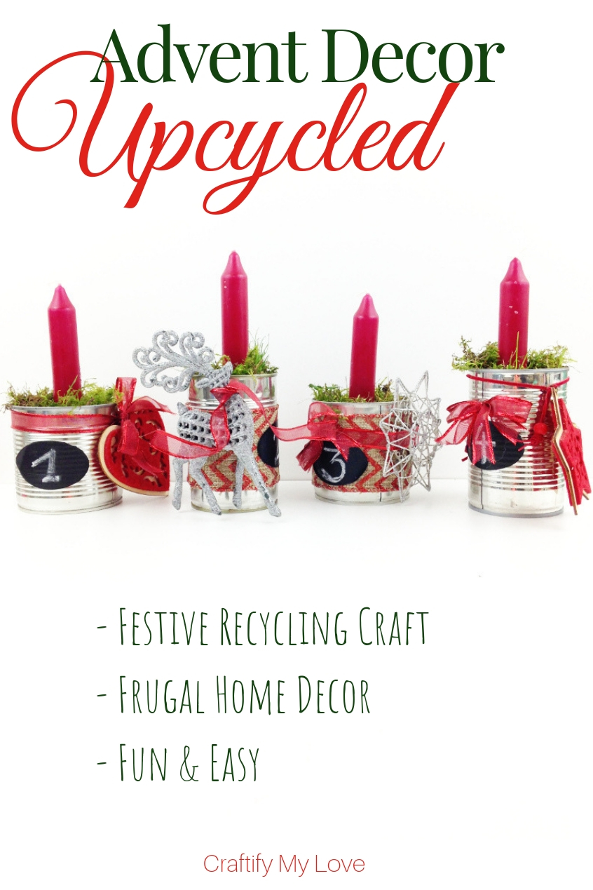 Festive recycling craft for Christmas. Click for detailed step-by-step instructions on how to make this upcycling advent decor. #craftifymylove #adventwreath #advenzkranz #recyclingcraft #tincanDIY #frugalhomedecor #farmhouse