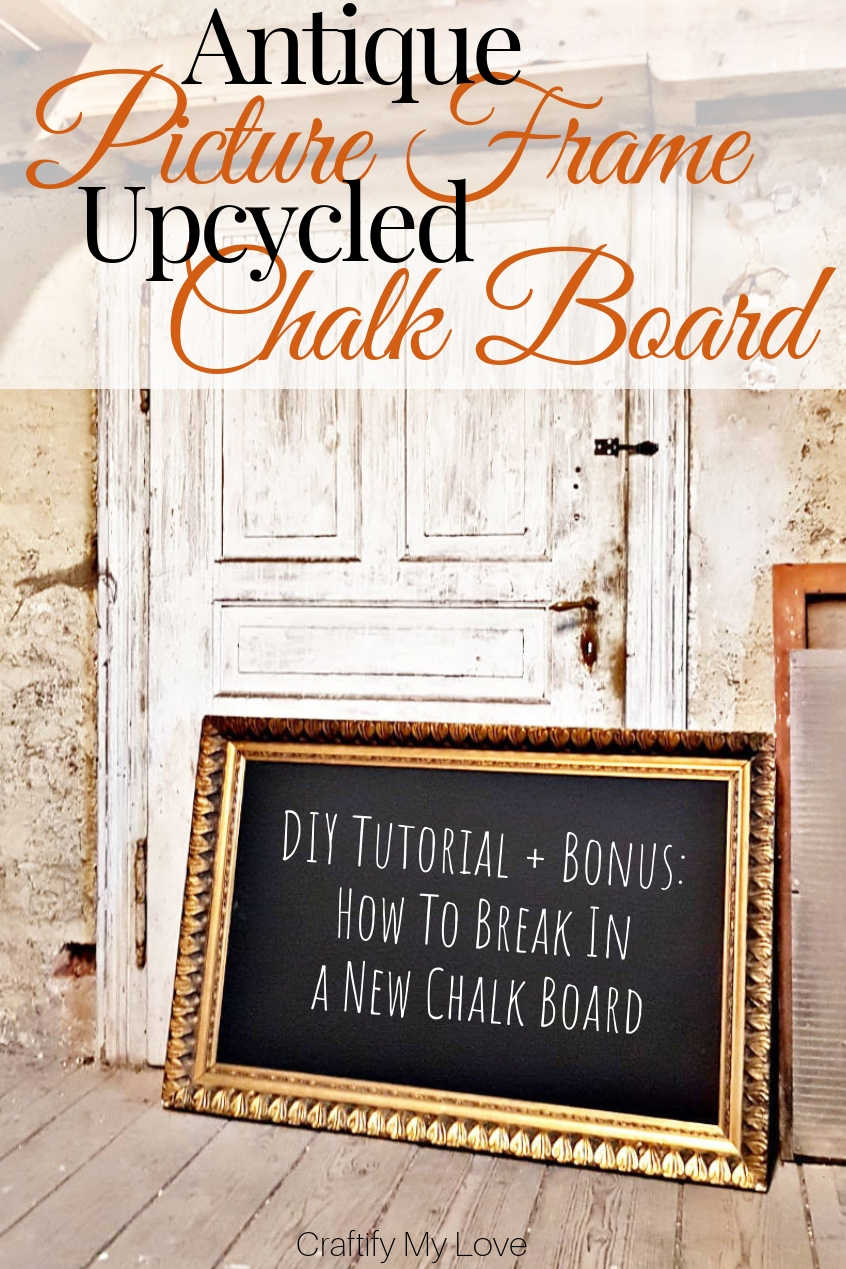 If you happen to cross path with an antique picture frame, bring it home! Even if it has a little nick or two. You can epicycle it to an awesome chalk board and I am teaching you how. Click to learn how to break in a new chalk board to prevent irreversible shadows. #craftifymylove #DIYchalkboard #howtobreakinachalkboard #howtoseasonanewchalkboard #tutorial #homedecor #frugalDIY