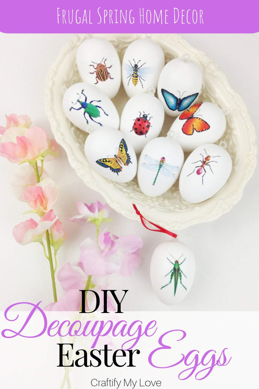 Follow this super simple step by step tutorial on how to make DIY decoupage Easter eggs with cute little insects as a motive. You decide weather it's butterflies, bees, dragonflies, a colourful little bug or even a grass hopper. #FrugalEasterDecor #DIYspringdecor #frugalcraft #insects #butterflies #decoupage #craftifymylove